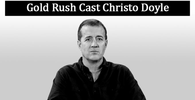 Image of Everything You Need to Know About Christo Doyle- Gold Rush Cast