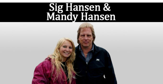 Image of Who are the 'Deadliest Catch' Star, Sig Hansen's Daughters. See Their Bios