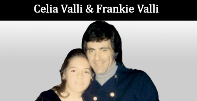 Image of How did we lose Celia Valli-Frankie Valli's daughter, Her Family, Siblings